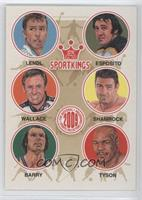 Ivan Lendl, Phil Esposito, Rusty Wallace, Ken Shamrock, Rick Barry, Mike Tyson
