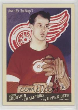 2009 Upper Deck Goodwin Champions - [Base] #140.1 - Gordie Howe (Base)