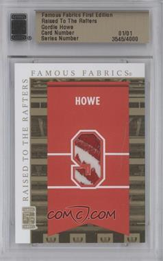 2010 Famous Fabrics First Edition - Raised to the Rafters - Gold #N/A - Gordie Howe /1
