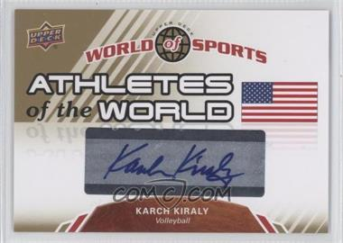 2010 Upper Deck World of Sports - Athletes of the World #AW-23 - Karch Kiraly