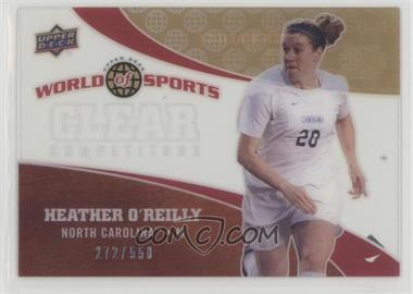 2010 Upper Deck World of Sports - Clear Competitors #CC-42 - Heather O'Reilly /550