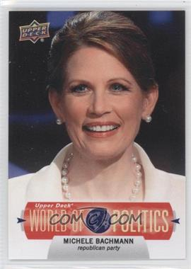 2011 Upper Deck World of Sports - World of Politics #WP-4 - Michelle Bachmann
