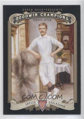 2012 Upper Deck Goodwin Champions - [Base] #203 - Fergus Suter