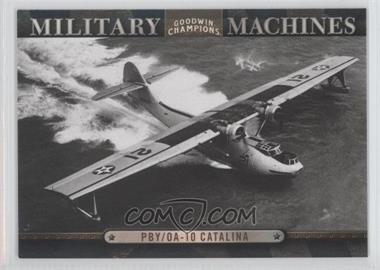 2012 Upper Deck Goodwin Champions - Military Machines #MM 15 - PBY/OA-10 Catalina