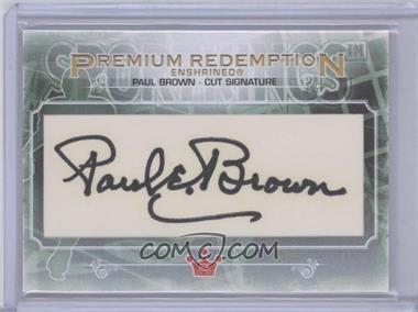 2013 Sportkings Series F - Premium Redemption Enshrined Cut Signature #PRECS-PB - Paul Brown /1