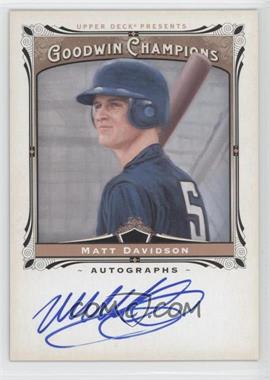 2013 Upper Deck Goodwin Champions - Autographs #A-MD - Matt Davidson