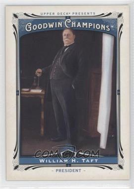 2013 Upper Deck Goodwin Champions - [Base] #168 - William H. Taft