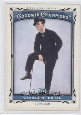 2013 Upper Deck Goodwin Champions - [Base] #172 - George M. Cohan