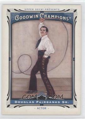 2013 Upper Deck Goodwin Champions - [Base] #177 - Douglas Fairbanks Sr.