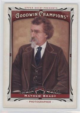 2013 Upper Deck Goodwin Champions - [Base] #207 - Mathew Brady