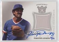 Ferguson Jenkins #/10