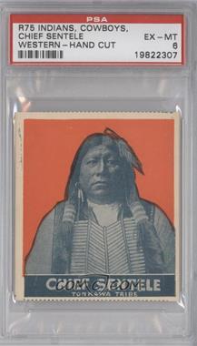 1930 Indians, Cowboys, Western - R75 #CHSE.1 - Chief Sentele (Orange) [PSA6]