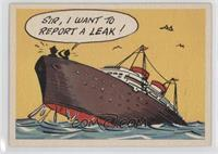 Sir, I want to report a leak!