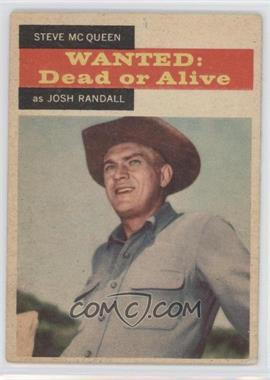 1958 Topps TV Westerns - [Base] #21 - Wanted: Dead or Alive - Steve McQueen as Josh Randall