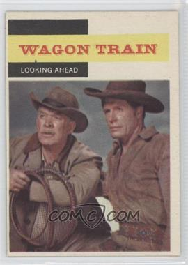 1958 Topps TV Westerns - [Base] #51 - Wagon Train - Looking Ahead