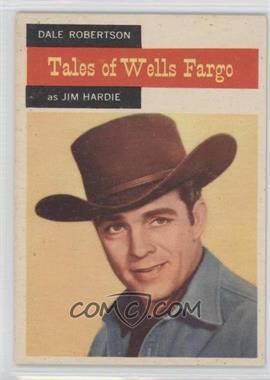 1958 Topps TV Westerns - [Base] #57 - Tales of Wells Fargo - Dale Robertson (as Jim Hardie)