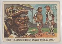 Darn few arguments when Smedley umpires a game. [PoortoFair]