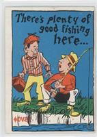 There's plenty of good fishing here...
