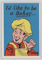 I'd Like to be a Baker…