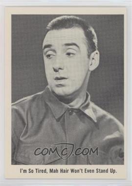 1965 Fleer Gomer Pyle USMC - [Base] #19 - I'm so tired, mah hair won't even stand up.