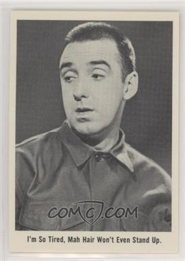 1965 Fleer Gomer Pyle USMC - [Base] #19 - I'm so tired, mah hair won't even stand up.