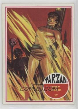 1966 Philadelphia Tarzan - [Base] #17 - Fiery Finish?