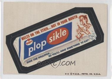 1973-74 Topps Wacky Packages Series 5 - [Base] #N/A - Plop Sikle