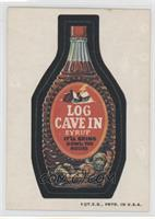 Log Cave In Syrup [Poor to Fair]
