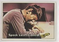 Spock Loses Control
