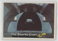 The Shuttle Craft