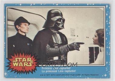 1977 O-Pee-Chee Star Wars - [Base] #10 - Princess Leia Captured!