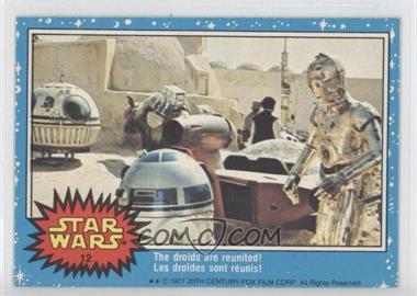 1977 O-Pee-Chee Star Wars - [Base] #12 - The Droids Are Reunited!