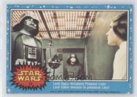 Lord Vader Threatens Princess Leia!