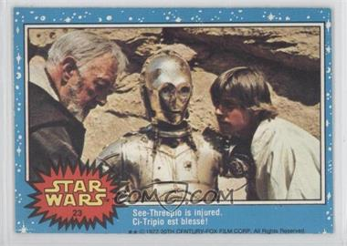 1977 O-Pee-Chee Star Wars - [Base] #23 - See-threepio Is Injured.
