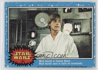 1977 O-Pee-Chee Star Wars - [Base] #61 - Mark Hamill In Control Room