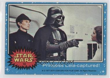 1977 Topps Star Wars - [Base] #10 - Princess Leia - Captured!