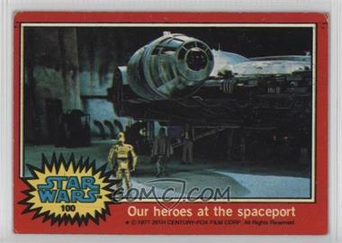 1977 Topps Star Wars - [Base] #100 - Our Heroes at the Spaceport [GoodtoVG‑EX]