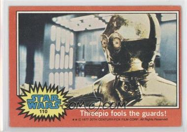 1977 Topps Star Wars - [Base] #110 - Threepio Fools the Guards! [Good to VG‑EX]