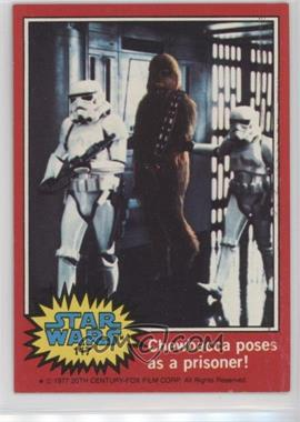 1977 Topps Star Wars - [Base] #117 - Chewbaccas Poses as a Prisoner!