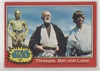 Threepio, Ben and Luke!