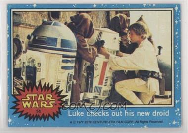 1977 Topps Star Wars - [Base] #14 - Luke Checks out his new Droid [Noted]
