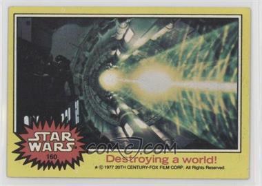 1977 Topps Star Wars - [Base] #160 - Destroying a World!