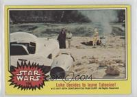 Luke Decides to Leave Tatooine!