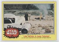 Luke Decides to Leave Tatooine!