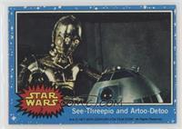See-Threepio and Artoo-Detoo