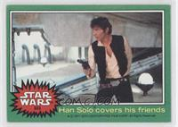 Han Solo Covers His Friends