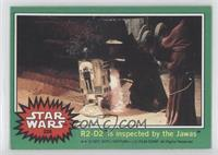 R2-D2 is Inspected by the Jawas