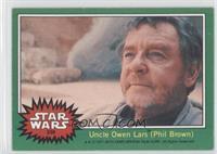 Uncle Owen Lars (Phil Brown)