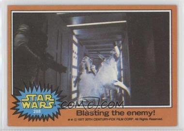 1977 Topps Star Wars - [Base] #288 - Blasting the Enemy!