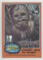 Chewie Aims for Danger!